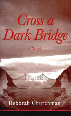 Cross a Dark Bridge