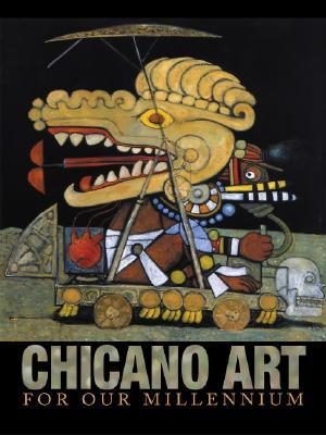 Chicano Art for Our Millennium