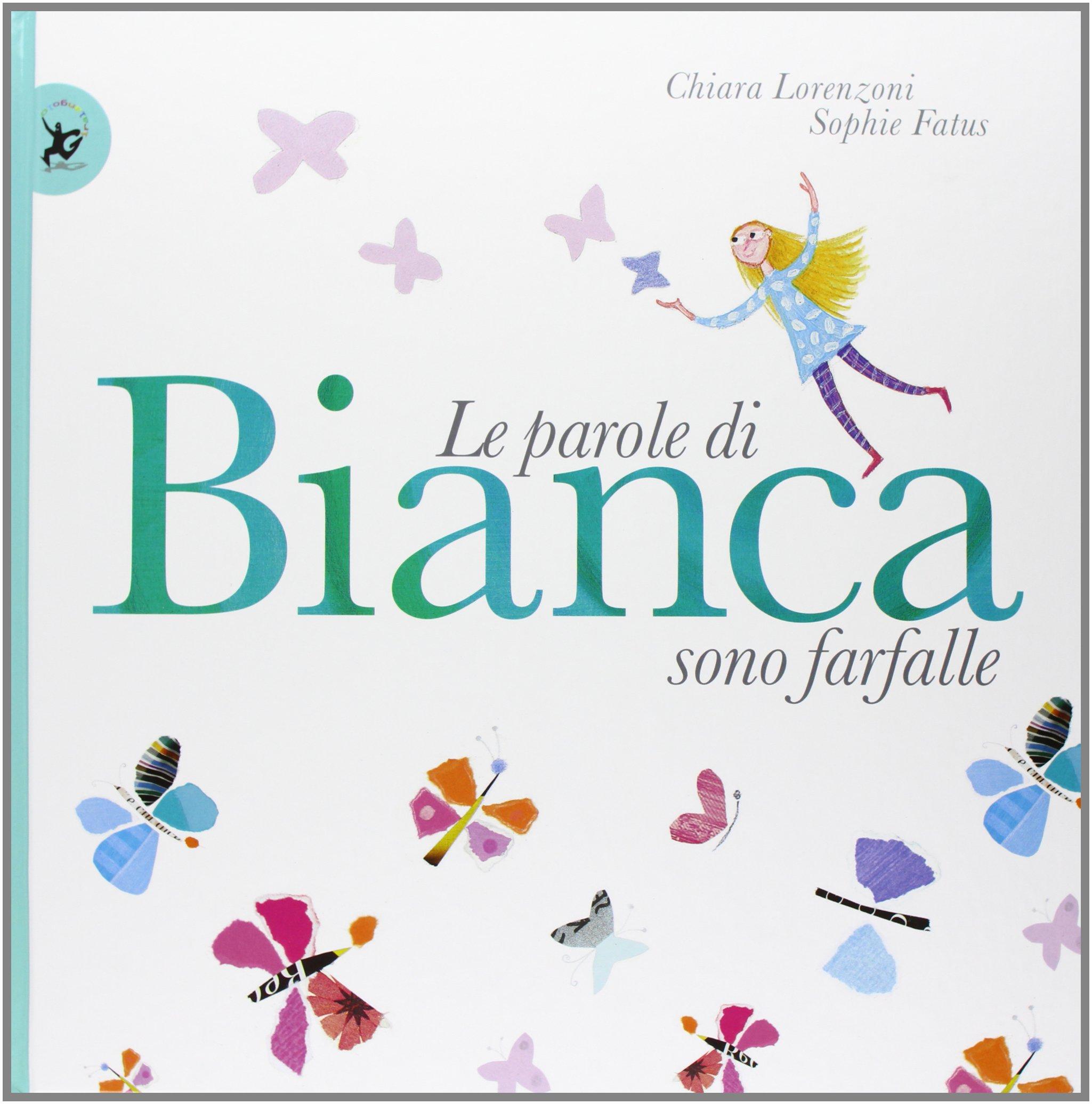 Le parole di Bianca sono farfalle