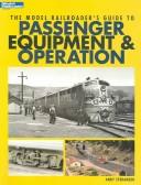 The Model Railroader's Guide to Passenger Equipment & Operation