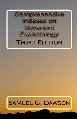 Comprehensive Indexes on Covenant Eschatology