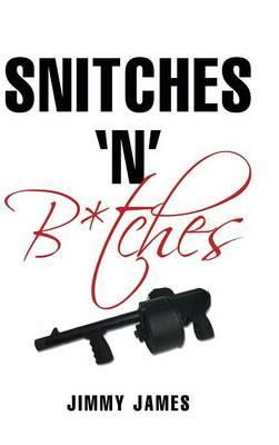 Snitches 'n' B*tches