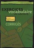 Exercices de vocabulaire en contexte. Übungsbuch. Corrigés