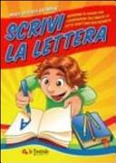 Scrivi la lettera. Il più completo abbecedario per imparare a scrivere le lettere