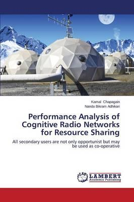 Performance Analysis of Cognitive Radio Networks for Resource Sharing