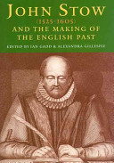 John Stow (1525-1605) and the making of the English past