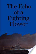 The Echo of a Fighting Flower