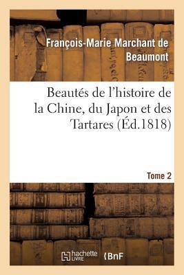 Beautes de l'Histoire de la Chine, du Japon et des Tartares. Tome 2