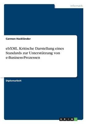 ebXML. Kritische Darstellung eines Standards zur Unterstützung von e-Business-Prozessen
