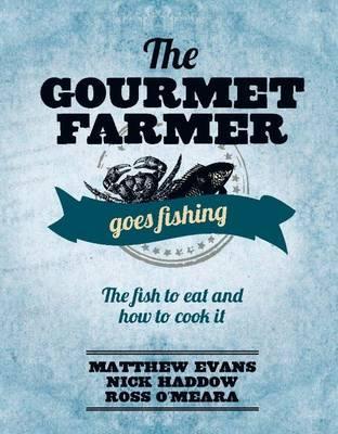 The Gourmet Farmer Seafood Book
