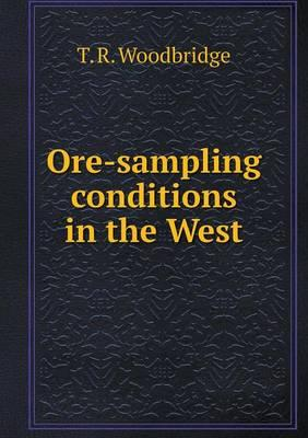 Ore-Sampling Conditions in the West