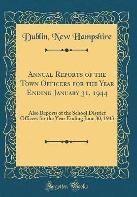 Annual Reports of the Town Officers for the Year Ending January 31, 1944