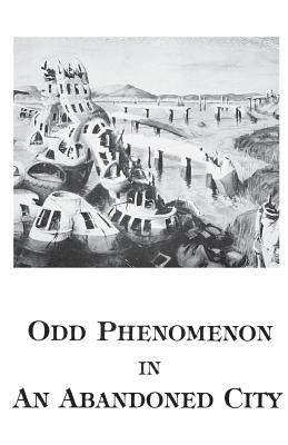 Odd Phenomenon in an Abandoned City