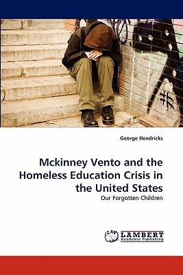 Mckinney Vento and the Homeless Education Crisis in the United States