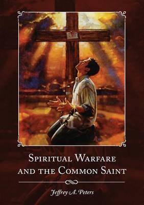 Spiritual Warfare and the Common Saint