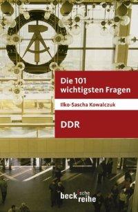 Die 101 wichtigsten Fragen: DDR