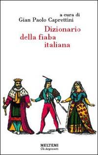 Dizionario della fiaba italiana