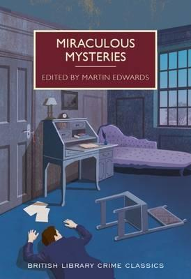Miraculous Mysteries (British Library Crime Classics)