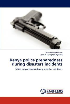 Kenya police preparedness during disasters incidents