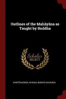 Outlines of the Mahayana as Taught by Buddha