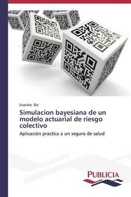 Simulacion bayesiana de un modelo actuarial de riesgo colectivo