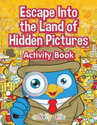Escape Into the Land of Hidden Pictures Activity Book