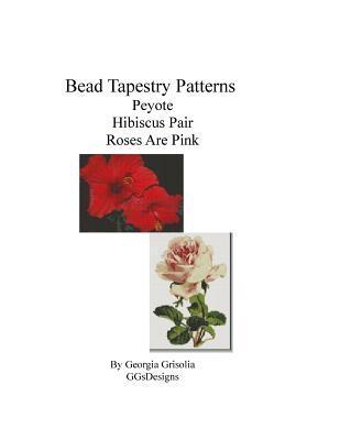Bead Tapestry Patterns Peyote Hibiscus Pair Roses Are Pink