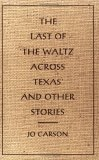 The Last of the 'Waltz Across Texas' and Other Stories