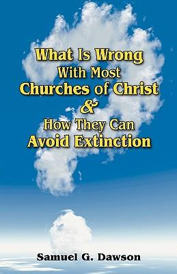What Is Wrong With Most Churches of Christ?