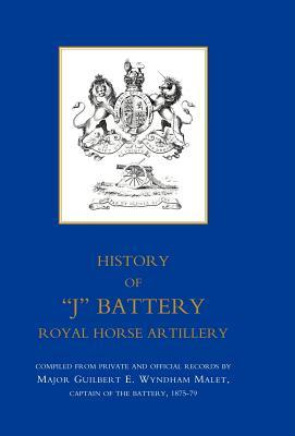 "History of ""J"" Battery, Royal Horse Artillery Formerly a Troop, Madras Horse Artillery"