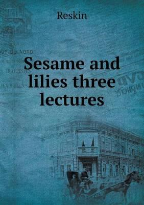 Sesame and Lilies Three Lectures