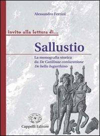 Sallustio. La monografia storica da De Catilinae coniuratione a De bello lugurthino. Per i Licei e gli Ist. magistrali