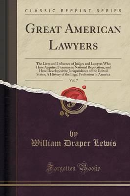 Great American Lawyers, Vol. 7