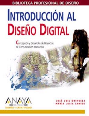 Introduccion al Diseño Digital. Concepcion y Desarrollo de Proyectos de Comunicacion Interactiva