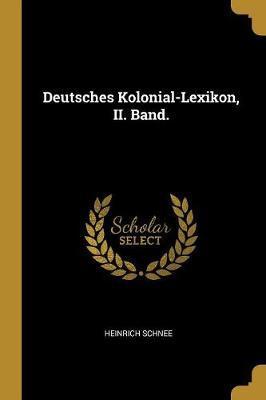 Deutsches Kolonial-Lexikon, II. Band.