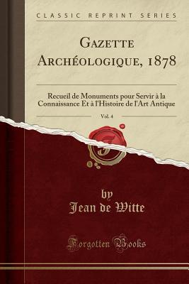 Gazette Archéologique, 1878, Vol. 4