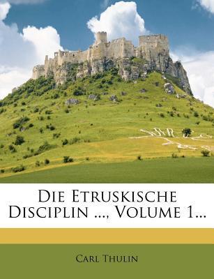 Die Etruskische Disciplin ..., Volume 1...
