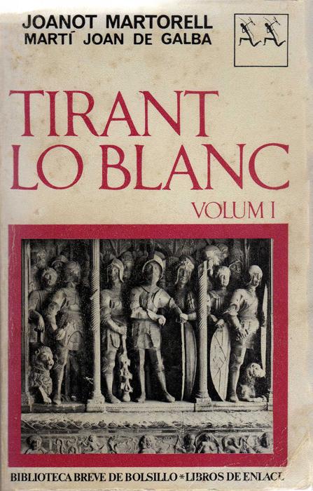 Tirant lo Blanc, Vol...