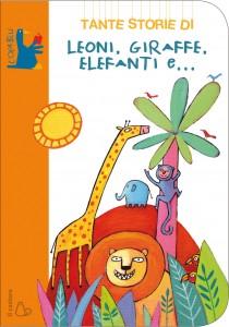 Tante storie di Leoni, giraffe, elefanti e…