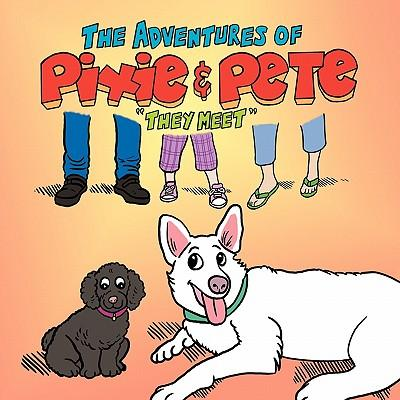 The Adventures of Pixie and Pete
