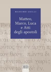 Matteo, Marco, Luca e Atti degli apostoli