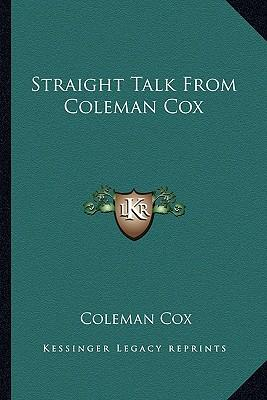 Straight Talk from Coleman Cox