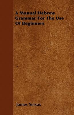 A Manual Hebrew Grammar For The Use Of Beginners