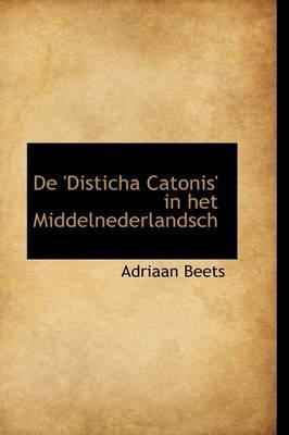 de 'Disticha Catonis' in Het Middelnederlandsch