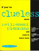 If you're clueless about retirement planning and want to know more