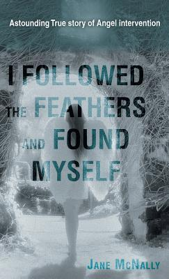 I Followed the Feathers and Found Myself