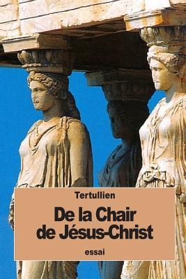 De La Chair De Jésus-christ