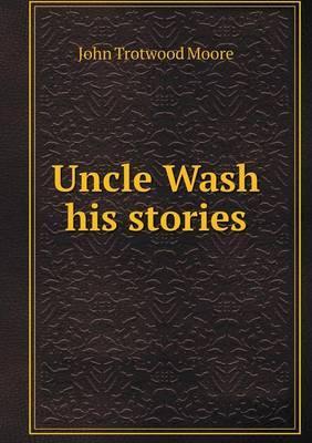 Uncle Wash His Stori...