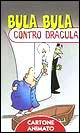 Bula Bula contro Dracula