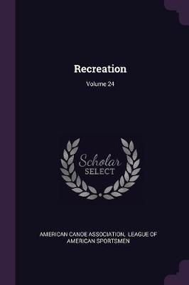 Recreation; Volume 24